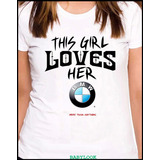 Babylook Feminina, This Girl Loves Her Bmw