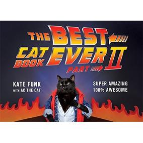 El Mejor Libro Para Gatos De Todos Los Tiempos: Parte Ii