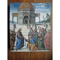 Sain Peter And Vatican. The Legacy Of The Popes