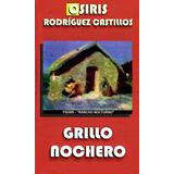 Grillo Nochero - Osiris Rodríguez Castillos