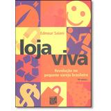 Loja Viva: Revolução No Pequeno Varejo Brasileiro