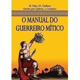Livro O Manual Do Guerreiro Mitico G. E. Carlson