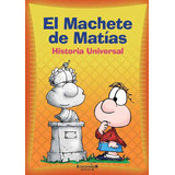 Machete De Matias, El - Historia Universal