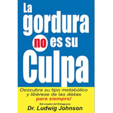 La Gordura No Es Su Culpa   Dr Johnson