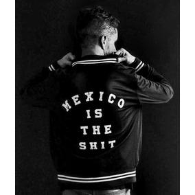 Chamarra Mexico Is The Shit Original Mercadorama