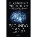 El Cerebro Del Futuro - Facundo Manes - Almagro - Ultimo