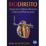 Biodireito: Transplantes De Orgãos Humanos E Direitos De ...