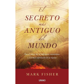 El Secreto Mas Antiguo Del Mundo - Mark Fisher (ltc)