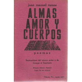 Almas, Amor Y Cuerpos. Juan Manuel Ramos. Poemas.tuxpan, Ver