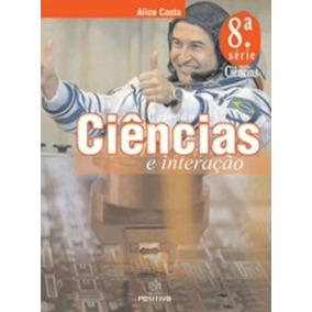 Ciências E Interação - 9º Ano ( 8ª Série ) - 1ª Ed. 2