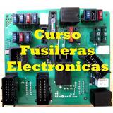 Esquemas + Curso De Fusileras Electronicas Automotrices