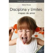 Disciplina Y Limites - Mapas De Amor - Libro Dig