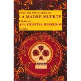 Cuentos Populares De La Madre Muerte - A. Herreros - Siruela