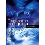 Walsh - Diagnóstico Por El Pulso. Una Guía Clínica