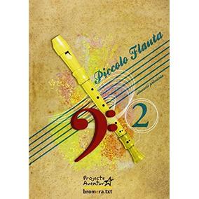 Piccolo Flauta 2: Primer Cicle De Primària. Segon Curs (bro