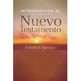 Introduccion Al Nuevo Testamento Everett S Harrison