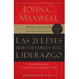 Libro Las 21 Leyes Irrefutables Del Liderazgo John Maxwell