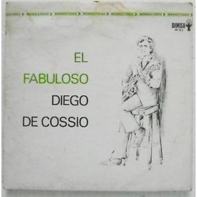El Fabuloso Diego De Cossio 1 Disco Lp Vinil