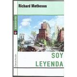 Soy Leyenda - Richard Matheson - Nuevo, Por Flores Centro