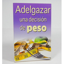 * Adelgazar Una Decisión De Peso Nutrición Dietas Ele4