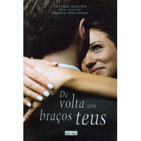 De Volta Aos Braços Teus Livro Romance Espírita