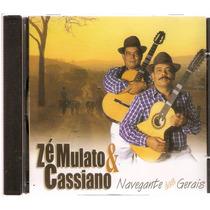 Cd Zé Mulato E Cassiano - Navegante Das Gerais (cd Lacrado)