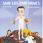 Amo Los Uniformes (astiberri Pop); Blanca Lacasa,cristóbal