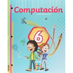 Libro Pack Computación 6. Primaria Integral Santillana