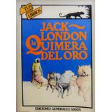 La Quimera Del Oro Jack London
