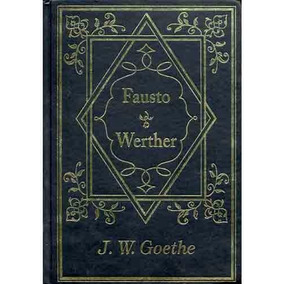 Livro Fausto - Werther - J. W. Goethe (lacrado)