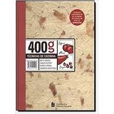 Livro Culinaria Livro 400g - Técnicas De Cozinha - Novo
