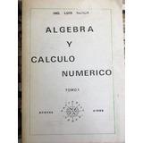 Algebra Y Calculo Numerico-luis Siniuk-ed. Norte Tomos 1,2,3