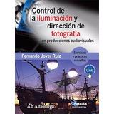 Libro Control De La Iluminación Y Dirección De Fotografía En