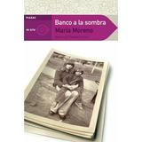 Banco A La Sombra. Plazas - María Moreno *