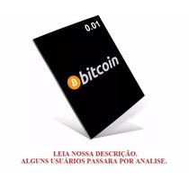 Bitcoin 0.01 Btc - Faça Sua Cotação Aqui Envio No Mesmo Dia