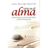 Vivir En El Alma - Joan Garriga Bacardi - Gestalt - Nuevo