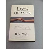 Lazos De Amor, Brian Weiss
