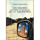 Mejores Destinos Turisticos De La Argentina, Los