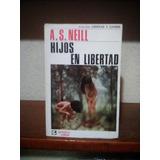 A. S. Neill - Hijos En Libertad - Granica - 1971 - 230 Págs.