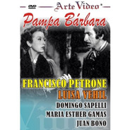 Pampa Barbara- Francisco Petrone- Luisa Vehil - Dvd Original