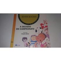 Livro A Decisao De Campeonato Ruth Rocha - K3