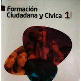 Formación Ciudadana Y Civica 1o Secundaria. Santillana.