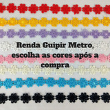 Renda Guipir - Gripir - Renda De Flora - 5 Metros