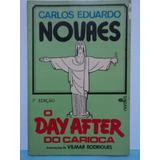 Livro-o Day After Do Carioca:carlos Eduardo Novaes:3* Edição