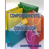 Comportamiento Del Consumidor - Schiffman [hgo]