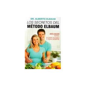 Los Secretos Del Método Elbaum - Dr. Alberto Elbaum