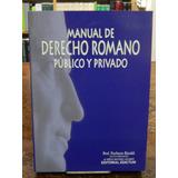 Rinaldi - Manual De Derecho Romano Publico Y Privado.2017