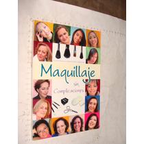 Libro Maquillaje Sin Complicaciones , 93 Paginas , A��o