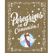 Peregrinos - Peregrinos En Comunión