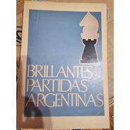 Libro Ajedrez - Brillantes Partidas Argentinas
